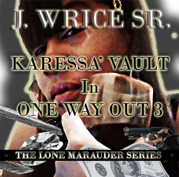 KARESSA' VAULT In One Way Out 3: The lone marauder series