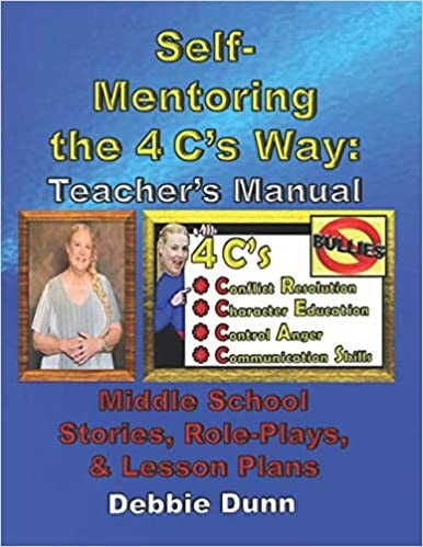 Self-Mentoring the 4 C's Way: Teacher's Manual: Middle School Stories, Role-Plays, & Lesson Plans