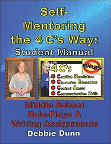 Self-Mentoring the 4 C's Way: Student Manual: Middle School Role-Plays & Writing Assignments